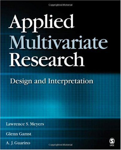 Applied Multivariate Research Design and Interpretation  2006 9781412904124 Front Cover