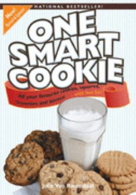 One Smart Cookie All Your Favourite Cookies, Squares, Brownies and Biscotti... with Less Fat  2007 (Revised) 9781552859124 Front Cover