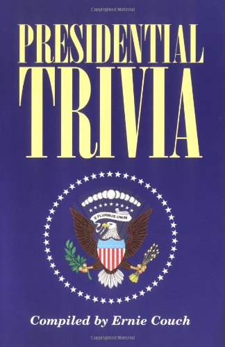 Presidential Trivia   1996 9781558534124 Front Cover