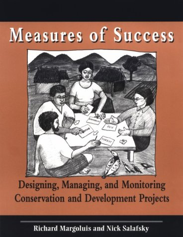 Measures of Success Designing, Managing, and Monitoring Conservation and Development Projects 4th 1998 9781559636124 Front Cover