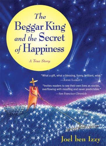 Beggar King and the Secret of Happiness A True Story  2005 edition cover