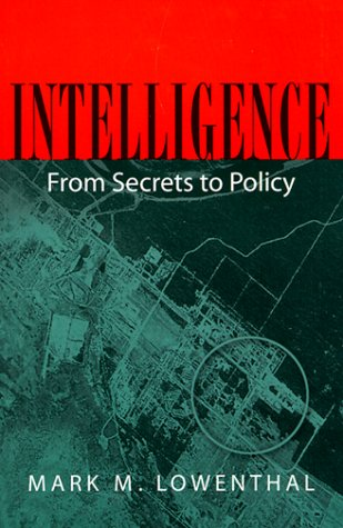 Intelligence : From Secrets to Policy 1st edition cover