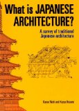What Is Japanese Architecture? A Survey of Traditional Japanese Architecture  2012 edition cover