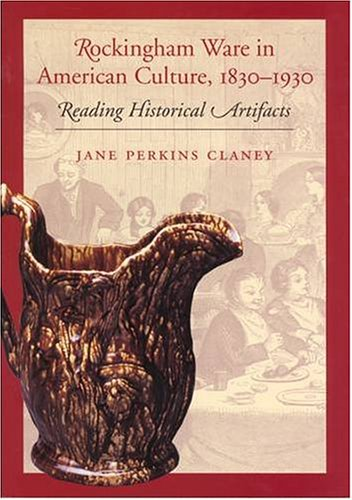 Rockingham Ware in American Culture, 1830-1930 Reading Historical Artifacts  2004 edition cover