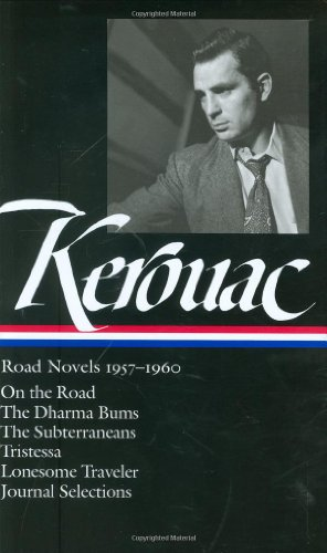 Kerouac - Road Novels, 1957-1960 On the Road, the Dharma Bums, the Subterraneans, Tristessa, Lonesome Traveler, Journal Selections N/A edition cover