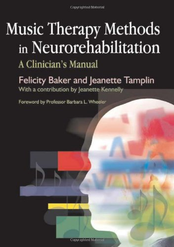 Music Therapy Methods in Neurorehabilitation A Clinician's Manual  2006 edition cover