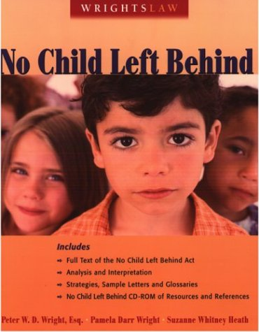 Wrightslaw No Child Left Behind 1st 2004 9781892320124 Front Cover