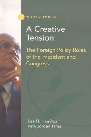 Creative Tension The Foreign Policy Roles of the President and Congress  2002 edition cover