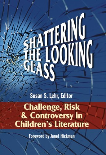 Shattering the Looking Glass Challenge, Risk, and Controversy in Children's Literature  2008 edition cover