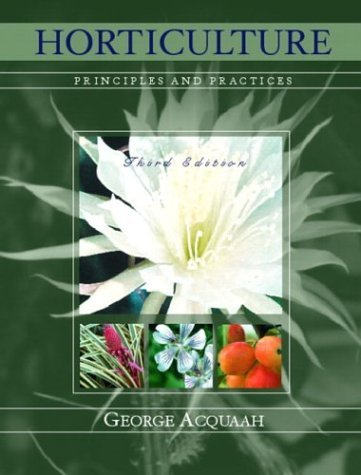 Horticulture Principles and Practices 3rd 2005 edition cover