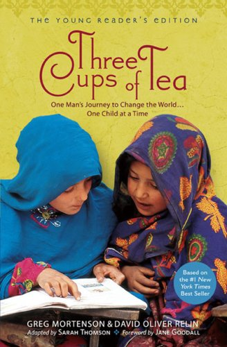 Three Cups of Tea One Man's Journey to Change the World... One Child at a Time  2009 edition cover