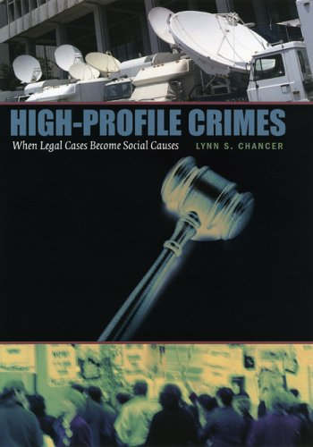 High-Profile Crimes When Legal Cases Become Social Causes  2005 9780226101125 Front Cover