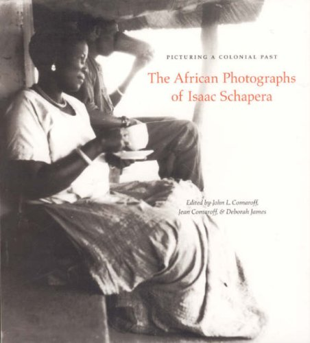 Picturing a Colonial Past The African Photographs of Isaac Schapera  2007 edition cover