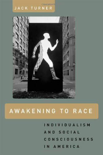 Awakening to Race Individualism and Social Consciousness in America  2012 edition cover