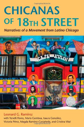 Chicanas of 18th Street Narratives of a Movements from Latino Chicago  2011 edition cover