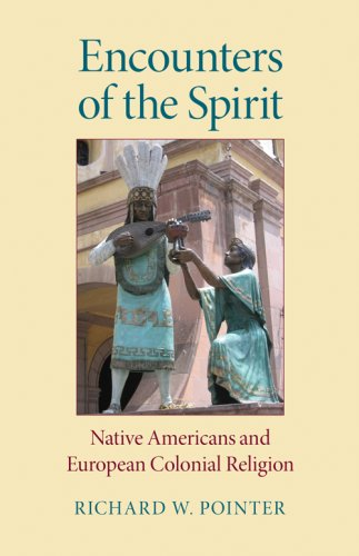 Encounters of the Spirit Native Americans and European Colonial Religion  2007 edition cover