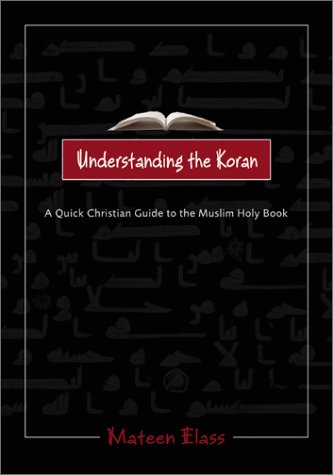 Understanding the Koran A Quick Christian Guide to the Muslim Holy Book  2004 edition cover