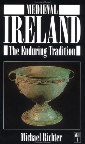 Medieval Ireland The Enduring Tradition N/A edition cover