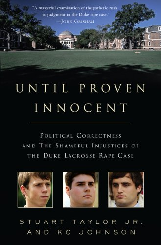 Until Proven Innocent Political Correctness and the Shameful Injustices of the Duke Lacrosse Rape Case  2007 edition cover