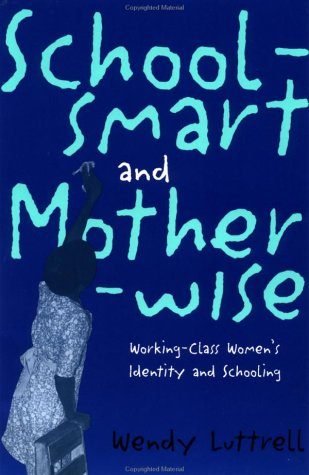 School-Smart and Mother-Wise Working-Class Women's Identity and Schooling  1997 edition cover