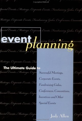 Event Planning The Ultimate Guide to Successful Meetings, Corporate Events, Fundraising Galas, Conferences, Conventions, Incentives and Other Special Events  1999 edition cover