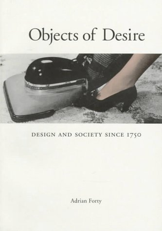 Objects of Desire Design and Society since 1750  1992 (Reprint) edition cover