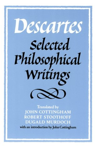 Descartes Selected Philosophical Writings  1988 edition cover