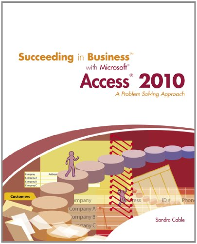 Succeeding in Business with Microsoft Access 2010 A Problem-Solving Approach  2011 9780538754125 Front Cover