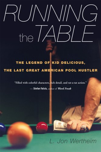 Running the Table The Legend of Kid Delicious, the Last Great American Pool Hustler  2007 9780547086125 Front Cover