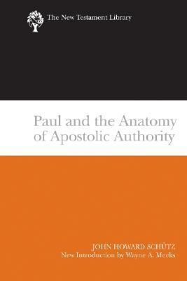 Paul and the Anatomy of Apostolic Authority   2007 9780664228125 Front Cover