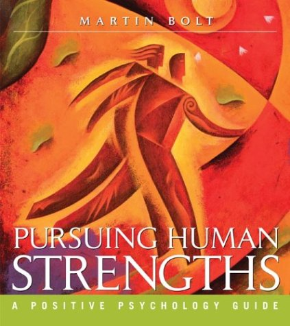 Pursuing Human Strengths A Positive Psychology Guide  2004 edition cover