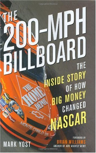 200-MPH Billboard The Inside Story of How Big Money Changed NASCAR  2007 (Revised) edition cover