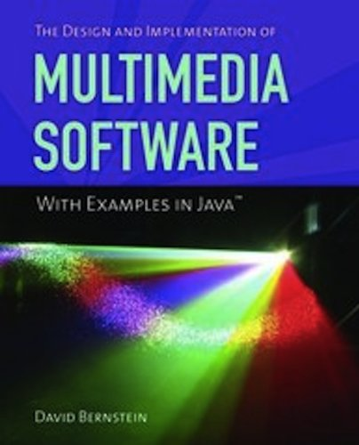 Design and Implementation of Multimedia Software with Examples in Java   2011 (Revised) 9780763778125 Front Cover