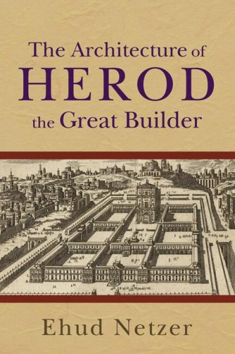 Architecture of Herod, the Great Builder   2008 9780801036125 Front Cover