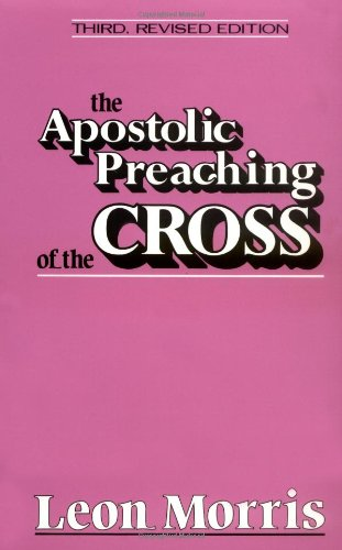 Apostolic Preaching of the Cross 3rd 1955 (Revised) edition cover