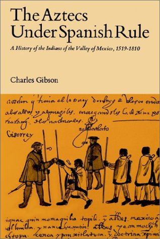Aztecs under Spanish Rule A History of the Indians of the Valley of Mexico, 1519-1810  1964 edition cover