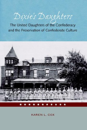 Dixie's Daughters The United Daughters of the Confederacy and the Preservation of Confederate Culture  2003 edition cover