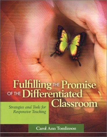 Fulfilling the Promise of the Differentiated Classroom Strategies and Tools for Responsive Teaching  2003 edition cover