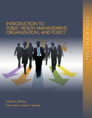 Introduction to Public Health Management, Organizations, and Policy   2013 9781111541125 Front Cover