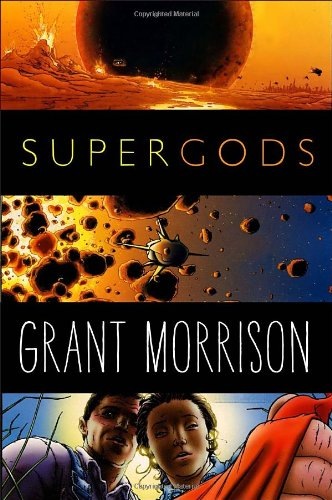 Supergods What Masked Vigilantes, Miraculous Mutants, and a Sun God from Smallville Can Teach Us about Being Human  2011 edition cover