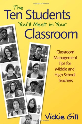 Ten Students You'll Meet in Your Classroom Classroom Management Tips for Middle and High School Teachers  2007 edition cover