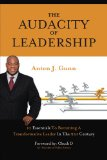 Audacity of Leadership : 10 Essentials to Becoming a Transformative Leader in the 21st Century N/A edition cover