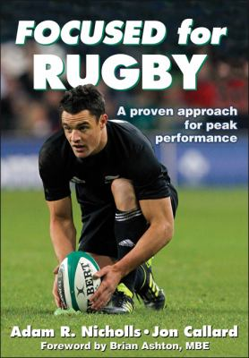 Focused for Rugby A Proven Approach for Peak Performance  2012 9781450402125 Front Cover