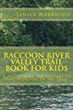 Raccoon River Valley Trail Book for Kids A Puzzle Book and Journal to Take with You on the Trail N/A 9781490916125 Front Cover