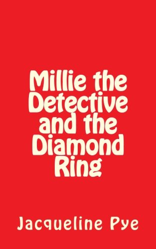 Millie the Detective and the Diamond Ring   2013 9781492912125 Front Cover