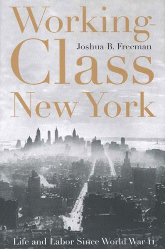 Working-Class New York Life and Labor since World War II Reprint  edition cover