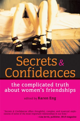 Secrets and Confidences The Complicated Truth about Women's Friendships  2004 edition cover
