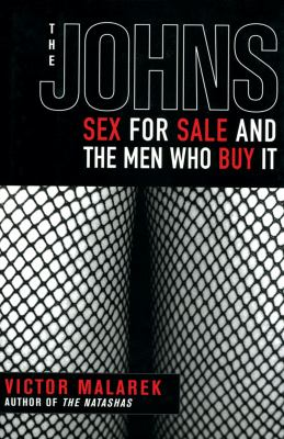 Johns Sex for Sale and the Men Who Buy It N/A edition cover