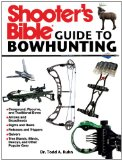 Shooter's Bible Guide to Bowhunting  N/A 9781620878125 Front Cover