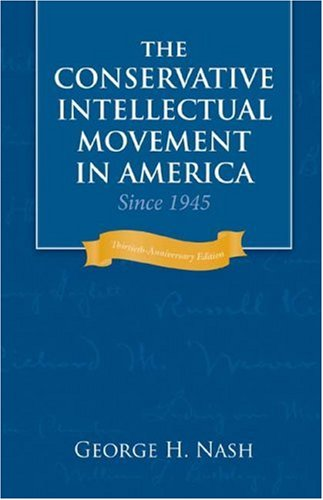 Conservative Intellectual Movement in America Since 1945  30th 2006 edition cover